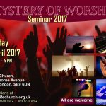 Invitation to Mystery of Worship Seminar - 1ST APRIL 2017 at Real Life Church, Eltham, London.